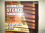 Hammond Stereo sounds ... To Spoil You