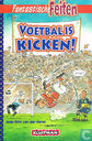 Voetbal is kicken!