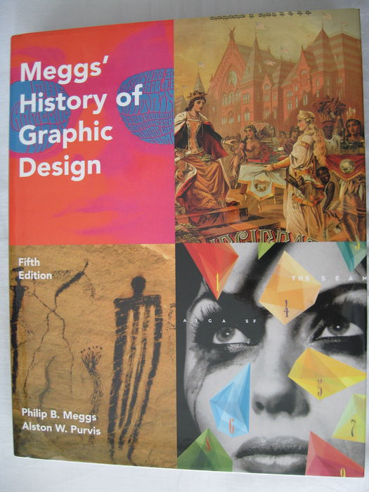 Philip B Meggs And Alston W Purvis Meggs History Of Graphic