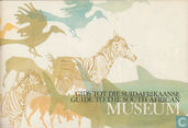 Gids tot die Suid-Afrikaanse Museum + Guide to the South-African Museum