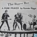 The Biggest Blow (a Punk Prayer by Ronnie Biggs)
