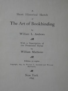 William Loring Andrews & William Matthews - A Short Historical Sketch of the Art of Bookbinding - 1895