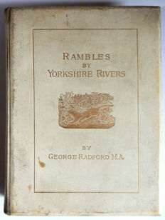 George Radford -  Rambles by Yorkshire Rivers, deluxe edition - 1885