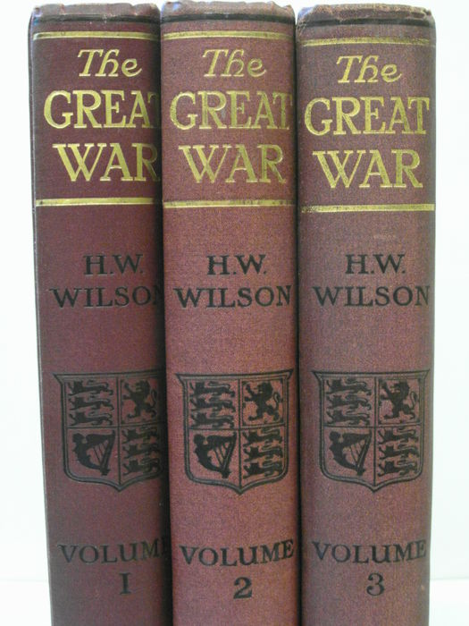 WWI; H.W. Wilson - The Great War: The Standard History of the All-Europe Conflict - 3 volumes - 1914/1915