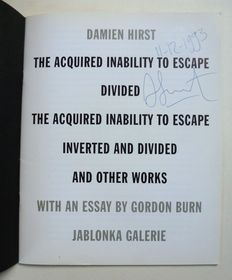 Gesigneerd; Damien Hirst - The acquired inability to escape divided ... - 1994