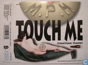 Touch Me (yeahyeah, yeahh!)