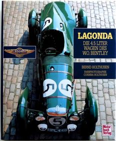 Lagonda - the 4.5 litre car of the W.O. Bentley  Bernd Holtusen - 1994