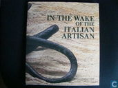 In the wake of the Italian artisan