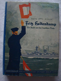 Navy; Fritz Otto Busch - Fritz Holtenkamp. Ein Buch von der Deutschen Flotte - 1935 (A book on the German fleet)
