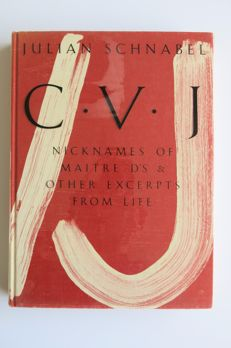 Julian Schnabel - C.V.J Nicknames of maitre d's & other excerpts from life - 1987
