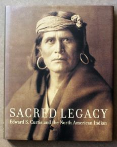 Sacred Legacy. Edward S. Curtis and the North American Indian - 2001