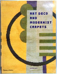 Susan Day - Art Deco and Modernist Carpets. Design and Art between the Wars - 2002