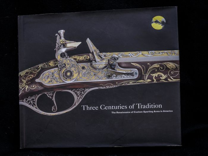 Mark Silver e Wallace Gusler - Three Centuries Of Tradition The Renaissance Of Custom Sporting Arms In America - 2003
