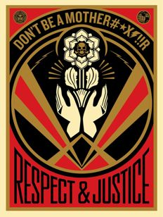 Shepard Fairey (OBEY) - Don't be a MFR
