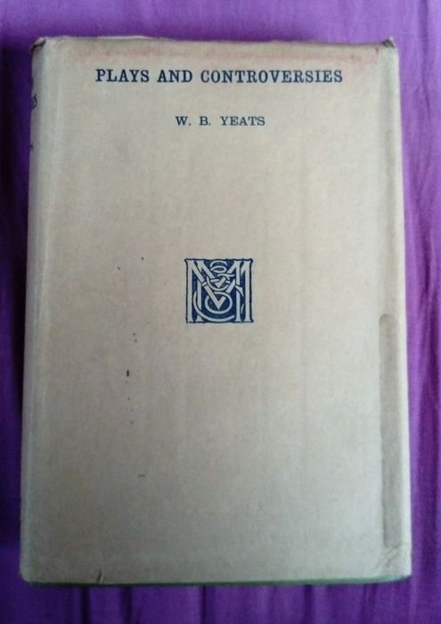 W. B. Yeats - Plays and Controversies - 1923