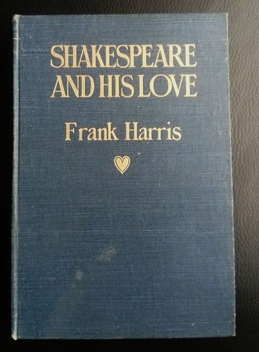 Frank Harris - Shakespeare and his love - 1910
