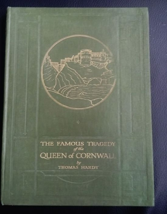 Thomas Hardy - The Famous Tragedy of the Queen of Cornwall - 1923