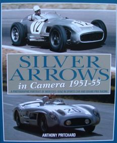 Book : Silver Arrows in Camera, 1951-55  - A Photographic Portrait of Mercedes-Benz in sports car and Grand Prix racing