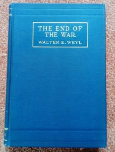 Walter E. Weyl - The End of the war - 1918
