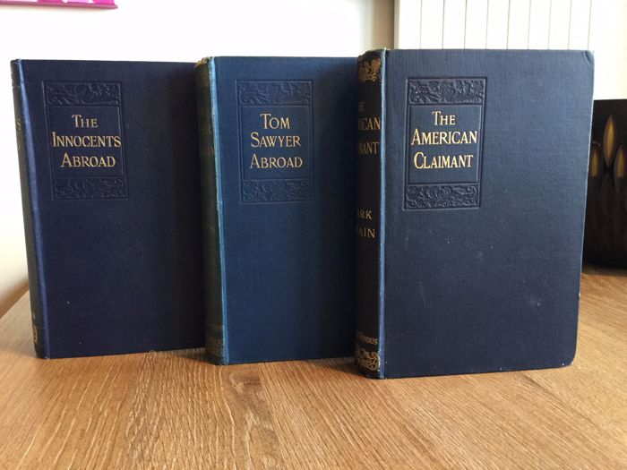 Mark Twain - The American Claimant + The innocents abroad + Tom Sawyer Abroad - 3 volumes - 1892/1899