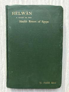 W. Page May - Helwân and the Egyptian Desert [Helwân, a guide to the Health Resort of Egypt] - 1901