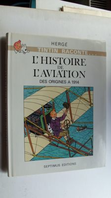 Tintin raconte... T3- L'Histoire de l'Aviation - Des origines a 1914 - C + jaquette - (1980)