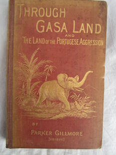Parker Gillmore - Through Gasa Land and the Land of Portuguese Aggression - 1890