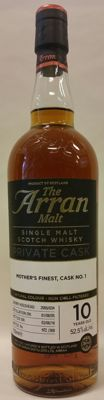 The Arran malt private cask bottling - Mother's Finest, cask No. 1 - 10 years old - cask strength - limited release of 260 bottles (No.102/260)
