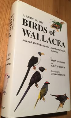 Brian J. Coates - A Guide to the Birds of Wallacea. Sulawesi, The Moluccas and Lesser Sunda Islands, Indonesia - 1997