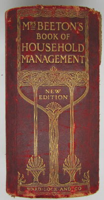 Mrs Beeton - Mrs. Beeton's Book of Household Management. A guide to cookery in all its branches - 1909