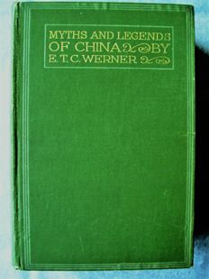 E.T.C. Werner - Myths and Legends of China - 1924
