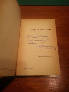 Hemingway Ernest - Avere e non avere - 1947 (with dedication and autograph of the author)