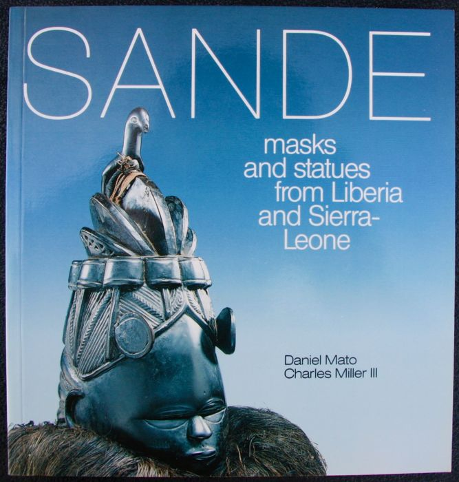 Rare - Sande masks and statues from Liberia and Sierra Leone of Daniel Mato & Charles Miller III - 1990 - English