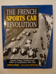 The French Sports Car Revolution  , Bugatti , Delage , Delahaye and Talbot in Competition   1934-1939