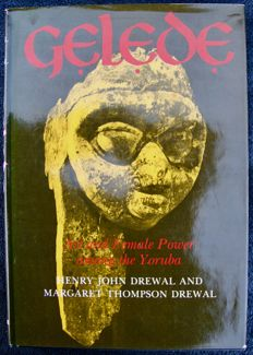 Gelède art and female power among the Yoruba, of Henry John Drewal & Margaret Thompson Drewal - 1983 - English