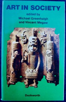 Arts in society of Michael Greenhalgh & Vincent Megaw  - 1978 -OE - English
