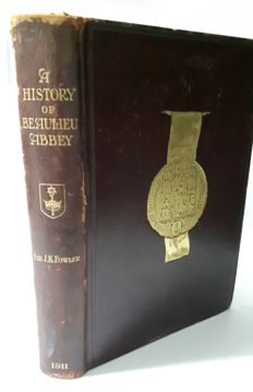 Sir James K. Fowler - A History of Beaulieu Abbey - 1911