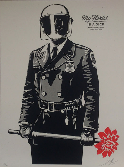 Shepard Fairey (OBEY) - My Florist is a Dick
