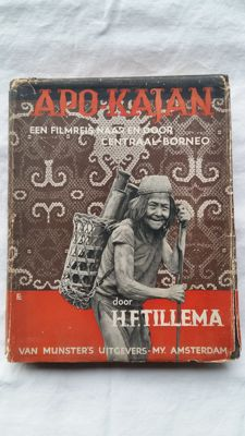 Borneo; H.F. Tillema - Apo Kajan. A film journey to and through Central Borneo with 336 illustrations - 1933