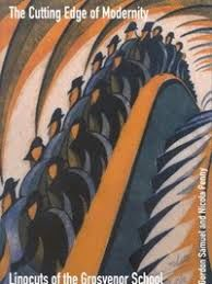 The Cutting Edge of Modernity: Linocuts from the Grosvenor School - 2002