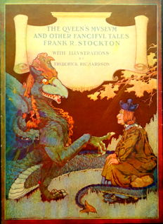 Frank R. Stockton - The Queen's Museum and Other Fanciful Tales - 1906