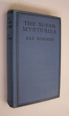 Sax Rohmer - The Si-Fan Mysteries: Being a New Phase in the Activities of Fu-Manchu, The Devil Doctor - 1920