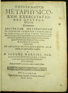 Jacob Martin, Caspar Bartholin (Bartholinus), Salomon Gesner - Theorematum Metaphysicorum Exercitationes Quatuordecim - 14 works in 1 volume - 1604/1603