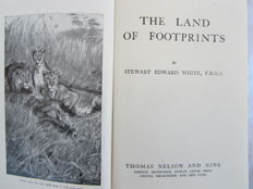 White, Stewart - The Land of Footprints - 1912 - Hunting in British East Africa