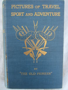 George Lacy - Pictures of Travel, Sport and Adventure - 1899