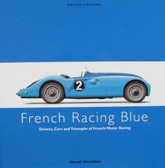 Rare Book : French Racing Blue - Drivers, Cars and Triumphs of French Motor Racing