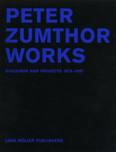 Architecture; Peter Zumthor - Peter Zumthor Works. Buildings and Projects 1979-1997