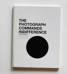 Nicolas Muellner - The Photograph Commands Indiference - 2008
