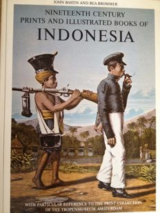 John Bastin & Bea Brommer - Nineteenth Century Prints and Illustrated Books of Indonesia - 1979