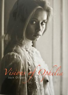 Photography; Jack Gilbert - Visions of Ophelia - 2007